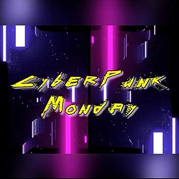 Cyberpunk Monday