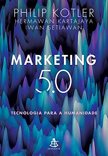 Marketing 5.0: Tecnologia para a humanidade