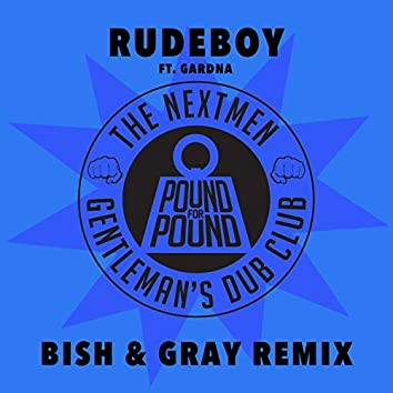Rudeboy (Bish & Gray Remix)