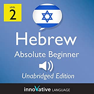Learn Hebrew - Level 2 Absolute Beginner Hebrew, Volume 1, Lessons 1-25     Absolute Beginner Hebrew #3              By:                                                                                                                                 Innovative Language Learning LLC                               Narrated by:                                                                                                                                 HebrewPod101.com                      Length: 5 hrs and 27 mins     3 ratings     Overall 3.7