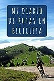 Mi Diario De Rutas En Bicicleta: 120 Páginas Profesionalmente Diseñadas Con Espacios Para Anotar Cada Detalle De Tus Salidas Con La Bicicleta