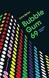 Bubble Gum 69: Episodenroman