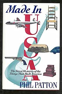 Made in U.S.A.: The Secret Histories of the Things That Made America