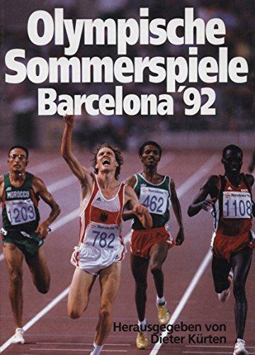 Olympische Sommerspiele Barcelona \'92. hrsg. von Dieter Kürten. Berichte und Kommentare von Ulla Holthoff ... Fotogr. Agentur Bongarts