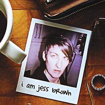 I Am Jess Brown (Volume One)