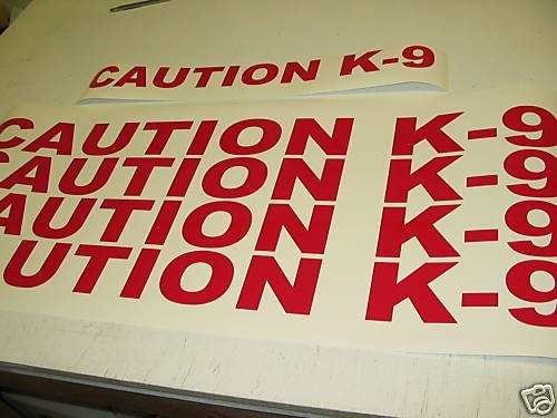 Caution K-9 Decal Set Police Dog red Sticker Lot k9 4 Car Truck Van or SUV Kit