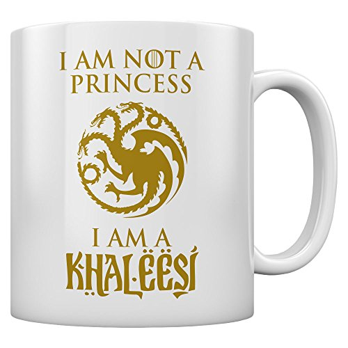 Games I'm Not A Princess I'm A Khaleesi Gold Kaffeetasse Tee Tasse Becher 11 Oz. Weiß
