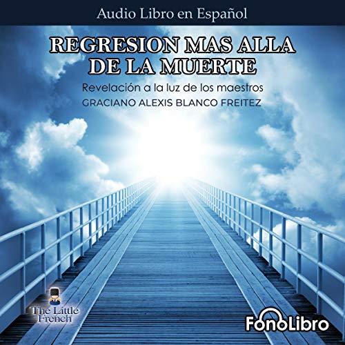 Regresion mas alla de la muerte [Regression Beyond Death] audiobook cover art