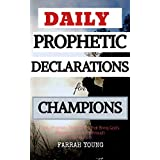 Daily Prophetic Declarations for CHAMPIONS: Daily Declarations of Faith for Women that Bring God's Blessings and Breakthrough into Your Life, Prophetic ... that Avail Much for Women (English Edition)