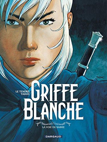 Griffe Blanche - Tome 3 - La voie du sabre PDF Books
