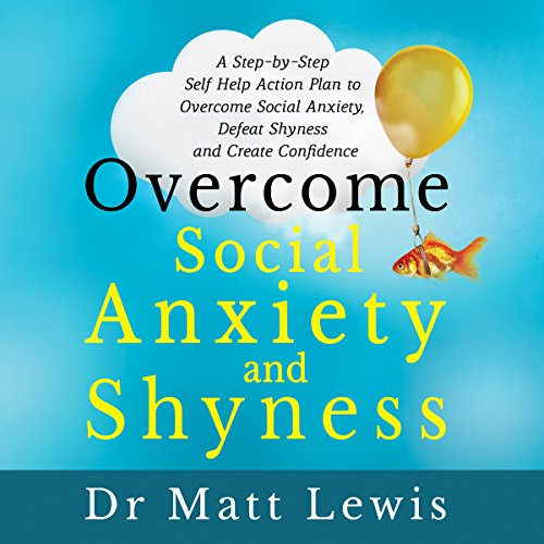 Overcome Social Anxiety and Shyness audiobook cover art