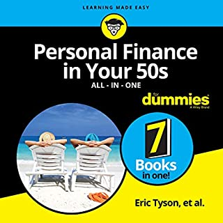 Personal Finance in Your 50s All-in-One for Dummies                   By:                                                                                                                                 Eric Tyson MBA                               Narrated by:                                                                                                                                 Al Kessel                      Length: 20 hrs     Not rated yet     Overall 0.0
