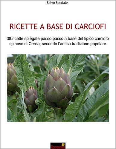 RICETTE A BASE DI CARCIOFI: 38 ricette spiegate passo passo...