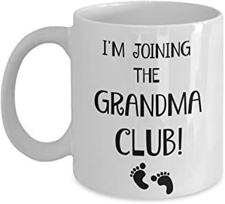 First Time Grandma Coffee Mug - A Funny Tea Cup Makes the Best Grandparent Announcement Gift for Any Future Grandma! Best Present Your Mom Could Ever Receive When She's Promoted to Grandma!