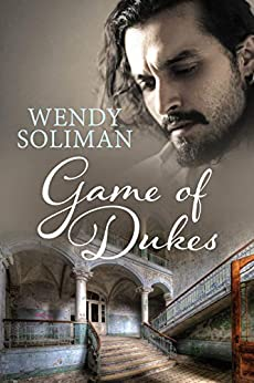Game of Dukes: Dangerous Dukes Vol 5 by [Wendy Soliman]