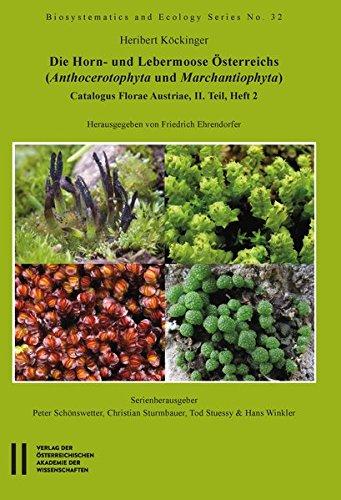 Die Horn- und Lebermoose Österreichs: (Anthocerotophyta und Marchantiophyta) Catalogus Florae Austriae, II. Teil, Heft 2 (Biosys an Ecology Series, Band 32)