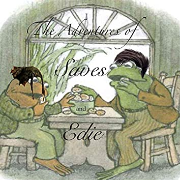 The Adventures of Saves and Edie