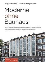 Moderne ohne Bauhaus: Wie juedische Unternehmer das Chemnitzer Stadtbild der Moderne praegten