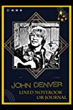 Lined Notebook or Journal: A John Denver Inspired Lined Journal/Notebook For Writing with Thick Paper Faux, 120Gsm and Premium Cover