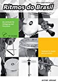 Ritmos do Brasil: Das Lehrbuch für Schlagzeug und Percussion (inkl. Audio-CD). Schlagwerk. Spielbuch. Musiknoten