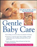 Gentle Baby Care: No-cry, No-fuss, No-worry - Essential Tips for Raising Your Baby (Pantley)