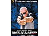 Panteao Productions: Make Ready with Dave Spaulding: Critical Space Combative Pistol - PMR061 - Self...