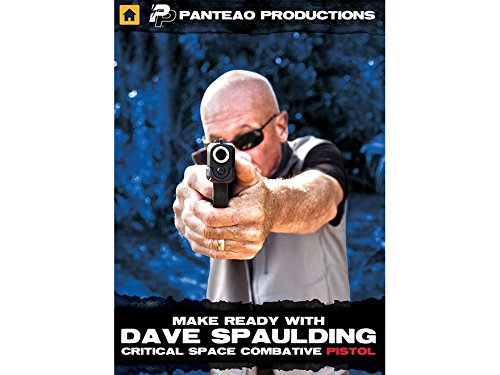 Panteao Productions: Make Ready with Dave Spaulding: Critical Space Combative Pistol - PMR061 - Self Defense - Concealed Carry - CCW - Handgun Training - DVD