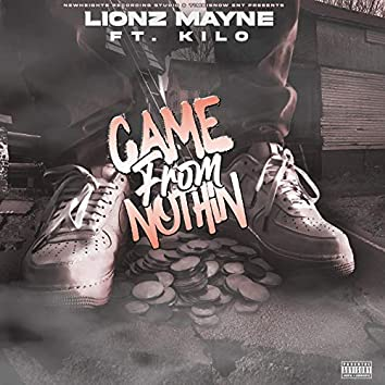 Game From Nothin (feat. Kilo)