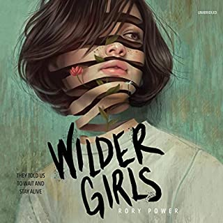 Wilder Girls                   Written by:                                                                                                                                 Rory Power                           Length: 8 hrs and 30 mins     Not rated yet     Overall 0.0