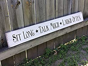 CELYCASY S-117 Wooden, Handmade, Long Signs. Sit Long Talk Much Laugh Often. A Popular Saying for Any Home. Country, Primitive, Antiqued Sign.