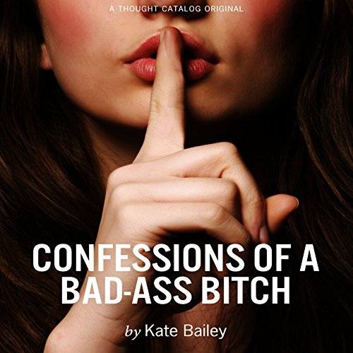 Confessions of a Bad-Ass Bitch audiobook cover art