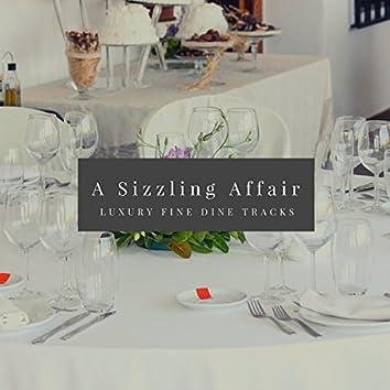 A Sizzling Affair - Luxury Fine Dine Tracks