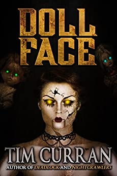 Doll Face by [Tim Curran]