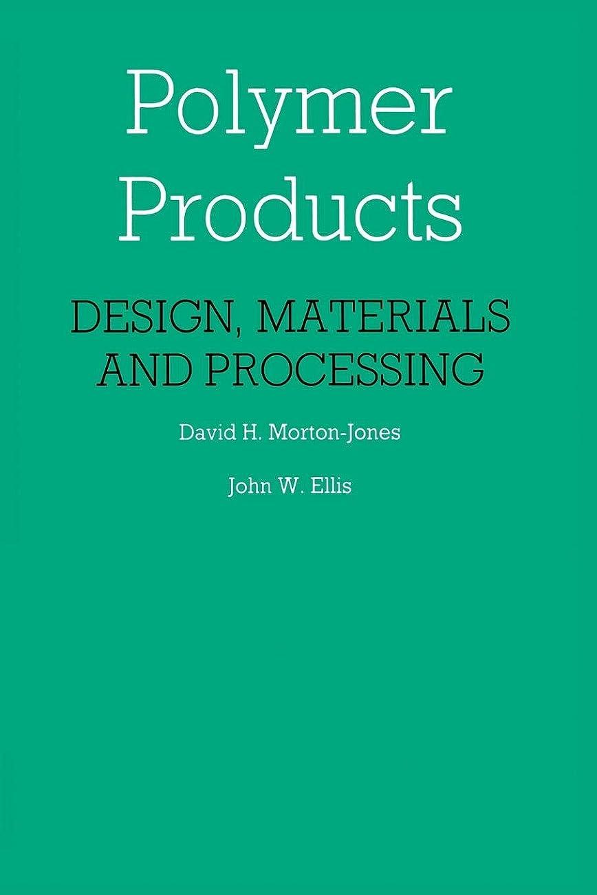 実際の胚芽擬人化Polymer Products: Design, Materials and Processing