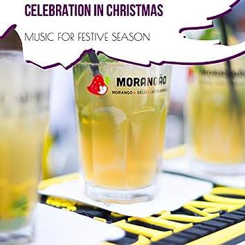 Celebration In Christmas - Music For Festive Season