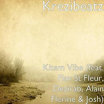 Kitem Vibe (feat. Flav St Fleur, Dezirab, Alain Flerine & Josh)