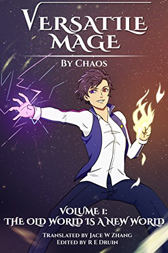 Versatile Mage: Volume I - The Old World is a New World (English Edition)