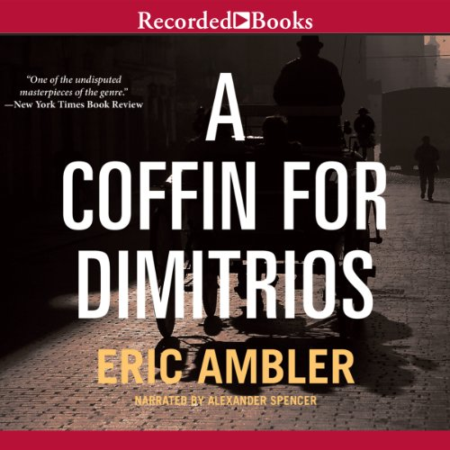 A Coffin for Dimitrios Audiobook By Eric Ambler cover art
