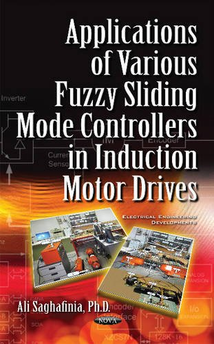 Saghafinia, A: Applications of Various Fuzzy Sliding Mode Co (Electrical Engineering Developments)