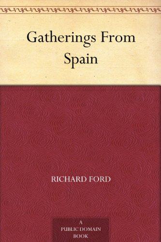 Gatherings From Spain (English Edition) eBook: Ford, Richard: Amazon.es: Tienda Kindle
