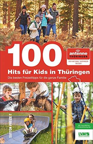 100 Hits für Kids in Thüringen, die besten Freizeittipps für die ganze Familie, ausgewählt von den Antenne-Thüringen-Hörern, großer Spaß für die ganze ... besten Freizeittipps fr die ganze Familie