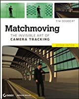 Matchmoving: The Invisible Art of Camera Tracking by Tim Dobbert(2012-11-20)