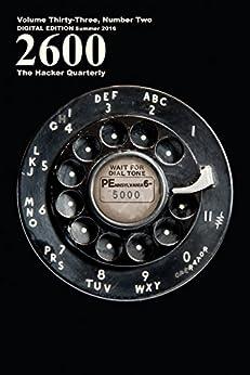 [2600 Magazine]の2600 Magazine: The Hacker Quarterly - Summer 2016 (English Edition)