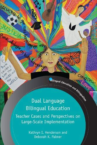 Compare Textbook Prices for Dual Language Bilingual Education: Teacher Cases and Perspectives on Large-Scale Implementation 123 Bilingual Education & Bilingualism 123  ISBN 9781788928083 by Henderson, Kathryn I.,Palmer, Deborah K.