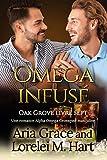 Oméga infusé: Une romance Alpha Omega Grossesse masculine (Oak Grove t. 7)