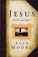 Jesus The One and Only by Beth Moore (2002-08-02)