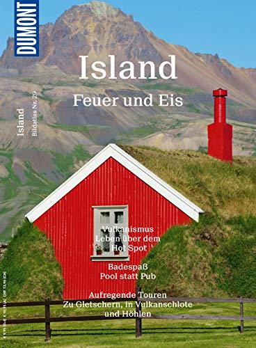 DuMont BILDATLAS Island: Feuer und Eis (DuMont BILDATLAS E-Book)