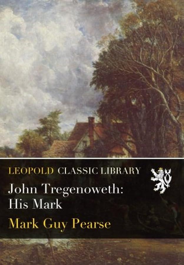 瞑想的銀行予防接種John Tregenoweth: His Mark