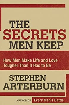 The Secrets Men Keep  How Men Make Life and Love Tougher Than It Has to Be