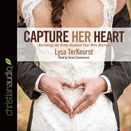 Capture Her Heart     Becoming the Godly Husband Your Wife Desires              By:                                                                                                                                 Lysa TerKeurst                               Narrated by:                                                                                                                                 Sarah Zimmerman                      Length: 2 hrs and 44 mins     78 ratings     Overall 4.6